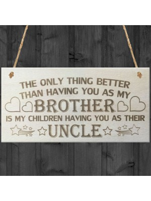 My Children Having You As Their Uncle Love Gift Plaque Sign