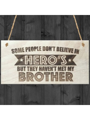 Brother Is A Hero Wooden Hanging Plaque Love Brothers Gift Sign