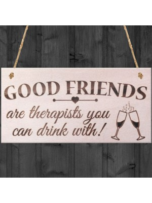 Good Friends You Can Drink With Novelty Wooden Hanging Plaque