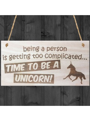 Time To Be A Unicorn Novelty Wooden Hanging Plaque Gift