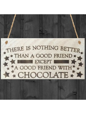 Good Friend With Chocolate Novelty Wooden Hanging Plaque Gift