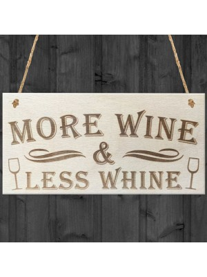 More Wine Less Whine Novelty Wooden Hanging Plaque Friendship