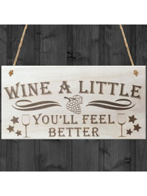 Wine A Little Novelty Wooden Hanging Plaque Friendship Sign