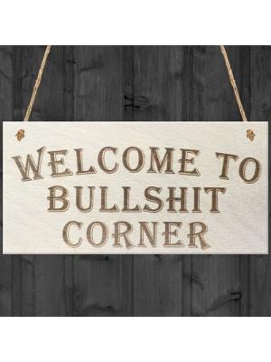 Welcome To Bullshit Corner Novelty Hanging Wooden Plaque