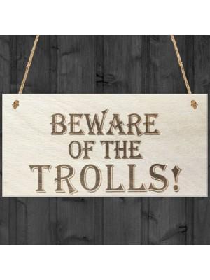Beware Of The Trolls Wooden Hanging Novelty Plaque Gift