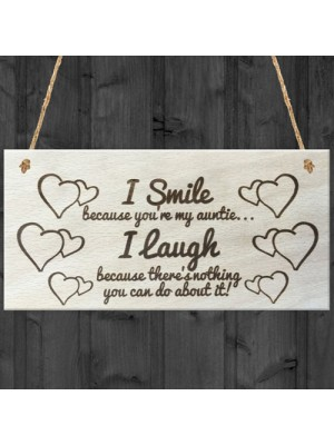 I Smile Because You're My Auntie Wooden Plaque Gift Sign