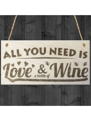 All You Need Is Love & A Bottle Of Wine Wooden Hanging Plaque