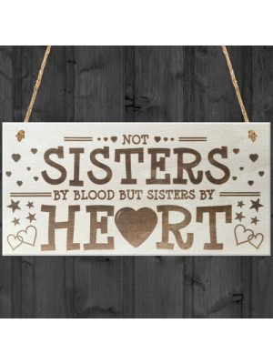 Sisters By Heart Wooden Hanging Plaque Best Friends Gift Sign