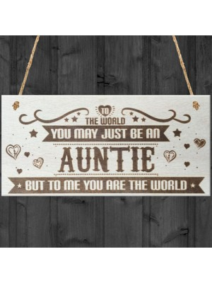 Auntie You Are The World Wooden Hanging Plaque Love Gift Sign