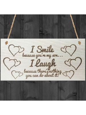 I Smile Because You're My Son Wooden Plaque Gift Sign