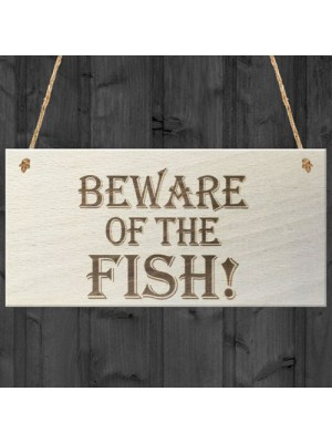 Beware Of The Fish Wooden Hanging Novelty Plaque Gift