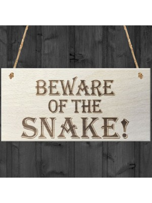 Beware Of The Snake Wooden Hanging Novelty Plaque Gift