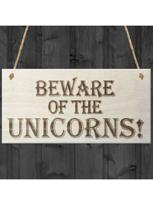 Beware Of The Unicorns Wooden Hanging Novelty Plaque Gift
