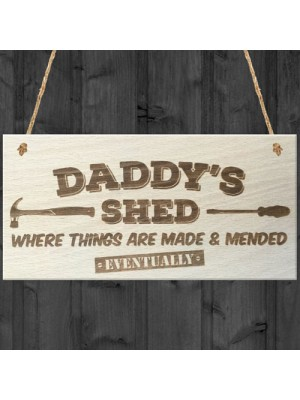 Daddys Shed Fixed Eventually Novelty Wooden Hanging Plaque
