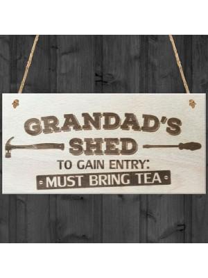 Grandads Shed Must Bring Tea Novelty Wooden Hanging Plaque