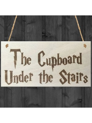 The Cupboard Under The Stairs Novelty Wooden Hanging Plaque
