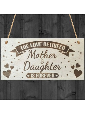 Mother & Daughter Love Is Forever Wooden Hanging Plaque