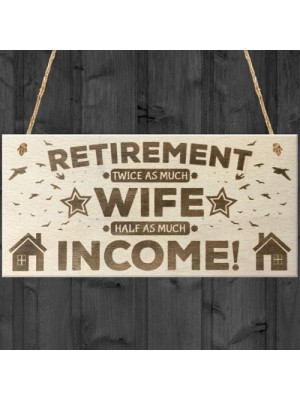 Retirement Twice As Much Wife Novelty Wooden Hanging Plaque