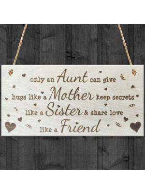 Only An Aunt Wooden Hanging Plaque Love Sign Friendship Gift