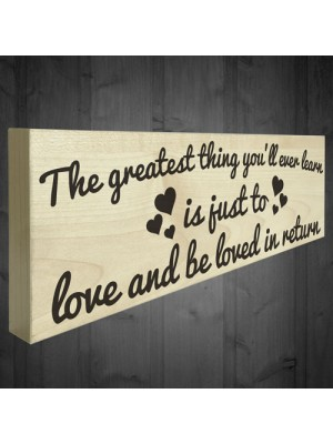 Love Is The Greatest Thing Wooden Freestanding Plaque