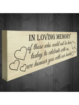 In Loving Memory With Our Hearts Freestanding Wooden Plaque