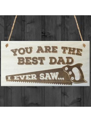 Best Dad I Ever Saw Wooden Hanging Plaque Love Gift Sign