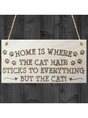 Home Is Where The Cat Hair Is Novelty Wooden Hanging Plaque