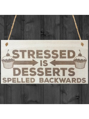 Stressed Desserts Novelty Wooden Hanging Plaque Sign Gift