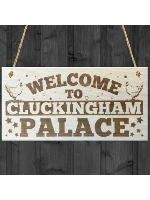 Welcome To Cluckingham Palace Novelty Wooden Hanging Plaque