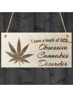 Obsessive Cannabis Disorder Novelty Wooden Hanging Plaque