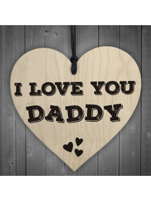 I Love You Daddy Wooden Hanging Heart Fathers Day Gift