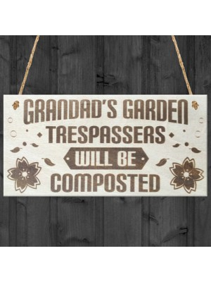 Grandads Garden Trespassers Composted Novelty Wooden Plaque