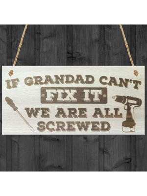 Grandad Can't Fix It We Are All Screwed Wooden Hanging Plaque