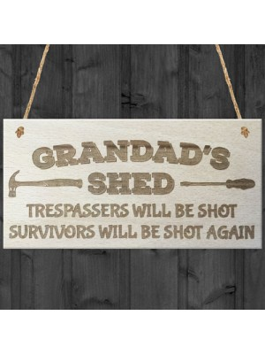 Grandads Shed Trespassers Will Be Shot Wooden Hanging Plaque