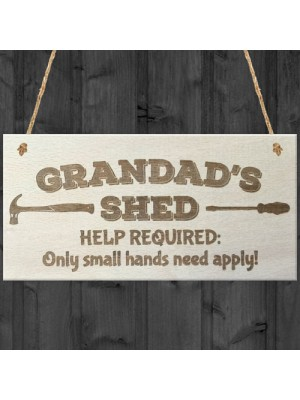 Grandads Shed Help Required Novelty Wooden Hanging Plaque