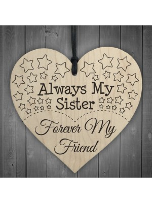 Always My Sister Forever My Friend Wooden Hanging Heart
