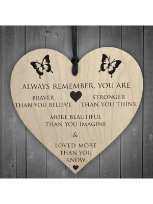 You Are Braver Stronger Smarter & Beautiful Wooden Heart