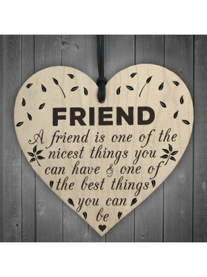 Being A Friend Is The Nicest Thing Wooden Hanging Heart