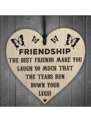 Friendship Tears Run Down Your Legs Wooden Hanging Heart