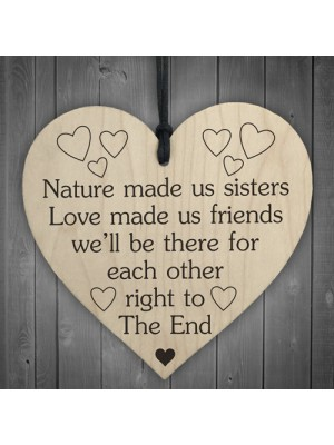 Nature Made Us Sisters Wooden Hanging Heart
