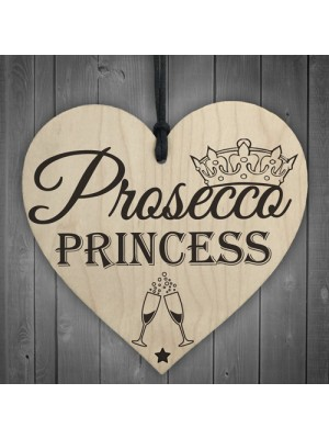Prosecco Princess Wooden Hanging Heart Alcohol Joke Sign