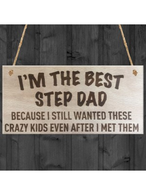 Best Step Dad Crazy Kids Novelty Wooden Hanging Plaque