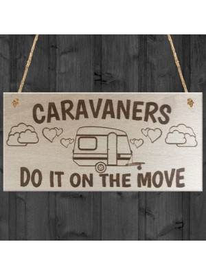 Caravaners Do It On The Move Novelty Wooden Hanging Plaque