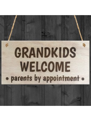 Grandkids Welcome Parents By Appointment Wooden Plaque