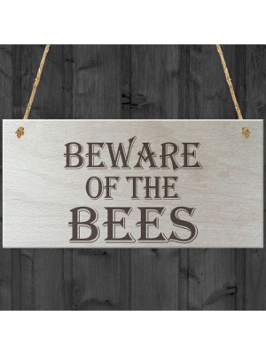 Beware Of The Bees Wooden Hanging Novelty Plaque Gift