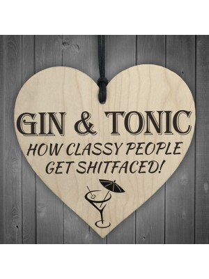 Gin & Tonic Classy People Novelty Wooden Hanging Heart