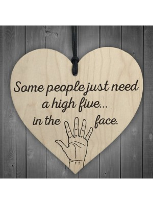 High Five In The Face Novelty Wooden Hanging Heart Plaque
