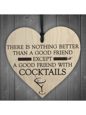 Good Friend With Cocktails Novelty Wooden Hanging Heart Plaque