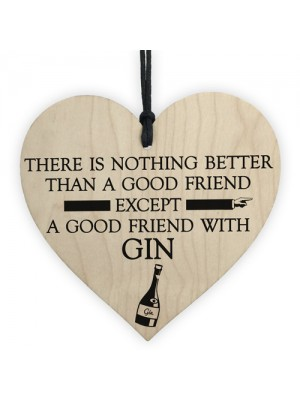 Good Friend With Gin Novelty Wooden Hanging Heart Plaque