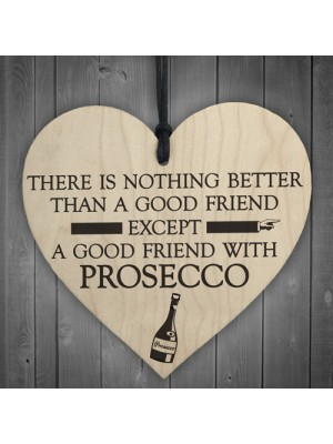 Good Friend With Prosecco Novelty Wooden Hanging Heart Plaque